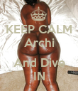 KEEP CALM Archi  And Dive IN - Personalised Poster large