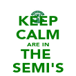 KEEP CALM ARE IN THE  SEMI'S - Personalised Poster large