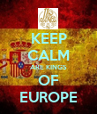 KEEP CALM ARE KINGS OF EUROPE - Personalised Poster large