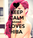 KEEP CALM ARIANA LOVES HIBA - Personalised Poster large