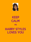 KEEP CALM AS HARRY STYLES LOVES YOU - Personalised Poster large