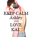 KEEP CALM Ashley AND LOVE KAI` - Personalised Poster large