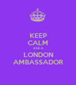 KEEP CALM ASK A LONDON AMBASSADOR - Personalised Poster large