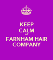 KEEP CALM AT FARNHAM HAIR COMPANY - Personalised Poster large