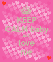 KEEP CALM baby AND love me - Personalised Poster large