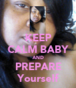 KEEP CALM BABY AND PREPARE Yourself - Personalised Poster large