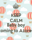 KEEP CALM  Baby boy coming to Azores - Personalised Poster large