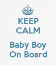 KEEP CALM  Baby Boy On Board - Personalised Poster large