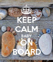 KEEP CALM BABY ON BOARD - Personalised Poster large