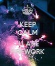 KEEP CALM BABY  U ARE FIREWORK - Personalised Poster large
