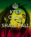 KEEP CALM, BABYLON SHALL FALL  - Personalised Poster large