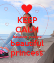 KEEP CALM bacause you are beautiful princess - Personalised Poster large