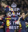 KEEP CALM Barça IS THE BEST - Personalised Poster large