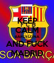 KEEP CALM BARCELONA AND FUCK MADRID - Personalised Poster large
