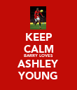 KEEP CALM BARRY LOVES ASHLEY YOUNG - Personalised Poster large