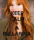 KEEP CALM BE A BELLARINA - Personalised Poster large