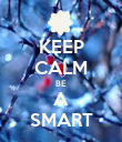 KEEP CALM BE A SMART - Personalised Poster large