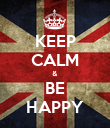 KEEP CALM & BE HAPPY - Personalised Poster large