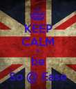 KEEP CALM & be So @ Ease - Personalised Poster large