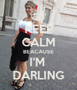 KEEP CALM BEACAUSE I'M  DARLING - Personalised Poster large