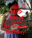 KEEP CALM beacause It's Shem's Birthday! - Personalised Poster large