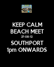 KEEP CALM BEACH MEET 27-08-12 SOUTHPORT 1pm ONWARDS - Personalised Poster large