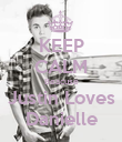 KEEP CALM Beacuse Justin Loves Danielle - Personalised Poster large