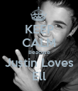 KEEP CALM Beacuse Justin Loves Ell - Personalised Poster large