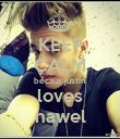 KEEP CALM becaus justin loves nawel - Personalised Poster large