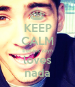 KEEP CALM becaus zayn loves nada - Personalised Poster large
