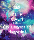 KEEP CALM because úgyis egyest ad Magyesiné - Personalised Poster large
