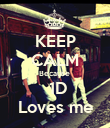 KEEP CALM Because   1D Loves me - Personalised Poster large
