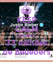 KEEP CALM BECAUSE 33 milhões de Beliebers - Personalised Poster large
