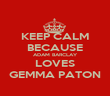 KEEP CALM BECAUSE ADAM BARCLAY LOVES GEMMA PATON - Personalised Poster large