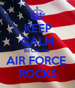 KEEP CALM BECAUSE  AIR FORCE  ROCKS - Personalised Poster large