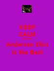 KEEP CALM because Anderson Silva Is the Best - Personalised Poster large