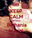 KEEP CALM Because   Bethania is cool - Personalised Poster large