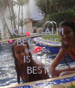 KEEP CALM BECAUSE BIBI'S POOL IS THE BEST - Personalised Poster large