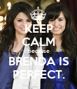 KEEP CALM because BRENDA IS PERFECT. - Personalised Poster large