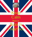 Keep Calm Because Buzz Is Near!'xx - Personalised Poster large