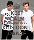 KEEP CALM BECAUSE COOL KIDS DON'T DANCE - Personalised Poster large