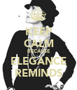 KEEP CALM BECAUSE ELEGANCE REMINDS - Personalised Poster large