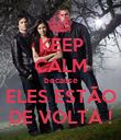 KEEP CALM because ELES ESTÃO DE VOLTA ! - Personalised Poster large