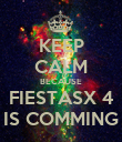 KEEP CALM BECAUSE FIESTASX 4 IS COMMING - Personalised Poster large