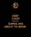KEEP CALM BECAUSE GAMES ARE ABOUT TO BEGIN  - Personalised Poster large