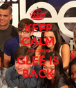 KEEP CALM because GLEE IS BACK - Personalised Poster large