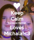 Keep Calm Because Hannah Loves Michala!<3 - Personalised Poster large