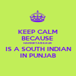 KEEP CALM BECAUSE  HARKIRTAN KAUR  IS A SOUTH INDIAN IN PUNJAB - Personalised Poster large