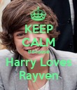 KEEP CALM Because Harry Loves Rayven - Personalised Poster large