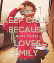 KEEP CALM  BECAUSE HARRY STYLES LOVES EMILY  - Personalised Poster small